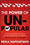 The Power of Unpopular: A Guide to Bu...