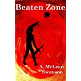 Beaten Zone ~ A. McLean Swanson