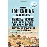 The Impending Crisis, 1848-1861 ~ David Morris Potter
