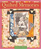 img - for Quilted Memories: Journaling, Scrapbooking & Creating Keepsakes with Fabric book / textbook / text book
