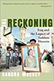 The Reckoning: Iraq and the Legacy of Saddam Hussein (Norton Paperback) (0393324281) by Sandra Mackey