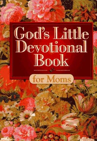 Image for God's Little Devotional Book for Moms (God's Little Devotional Books)