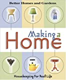 Making a Home: Housekeeping For Real Life (Better Homes & Gardens)