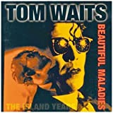 echange, troc Tom Waits - Beautiful Maladies-The Island