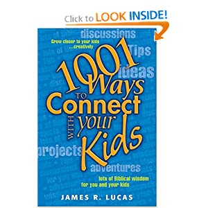 """1001 Ways to Connect With Your Kids"" by James R. Lucas :Book Review"