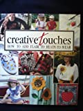 Creative Touches: How to Add Flair to Ready-to-Wear (0942237862) by Leisure Arts Staff