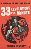 33 Revolutions Per Minute. by Dorian Lynskey