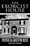 img - for The Exorcist House: Something Frightening We Didn't Know! book / textbook / text book