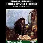 Three Short Stories | Charles Dickens