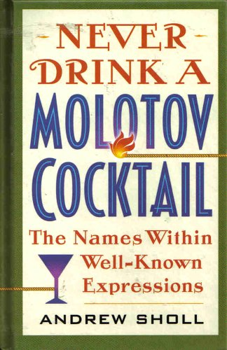 Never Drink a Molotov Cocktail, Andrew Sholl