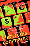 Electronic commerce:strategies and models for business-to-business trading