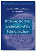 Ultraviolet and X-ray Spectroscopy of the Solar Atmosphere (Cambridge Astrophysics)