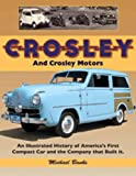 img - for Crosley and Crosley Motors: An Illustrated History of America's First Compact Car and the Company that Built It book / textbook / text book