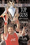 img - for Top Guns: Arsenal in the 1990's book / textbook / text book