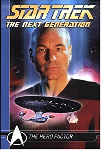 Star Trek The Next Generation Comics Classics: The Hero Factor (Star Trek Next Generation Comic Classics) by Michael Jan Friedman and Pablo Marcos