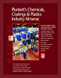 Plunkett's Chemicals, Coatings and Plastics Industry Almanac 2007:  Chemicals, Coatings & Plastics Industry Market Research, Statistics, Trends & Leading Companies