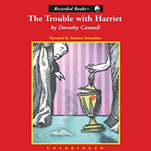 The Trouble with Harriet | [Dorothy Cannell]
