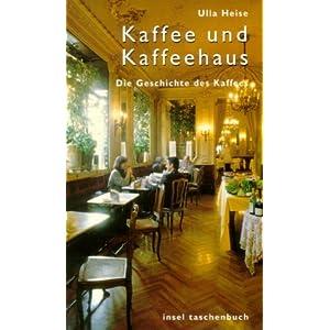 eBook Cover für  Kaffee und Kaffeehaus Eine Geschichte des Kaffees Die Geschichte des Kaffees insel taschenbuch