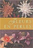 echange, troc Francesca Ghidini, Gabriella Lucietto - Fleurs en perles : La technique et l'art des couleurs
