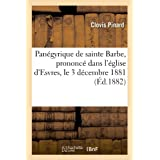 Panégyrique de sainte Barbe, prononcé dans l'église d'Esvres, le 3 décembre 1881