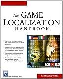 The Game Localization Handbook (Game Development Series)