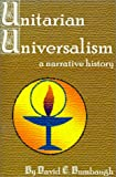 Unitarian Universalism: A Narrative History