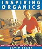 Inspiring Organics: Healthy Food Balance for Mind, Body and Soul
