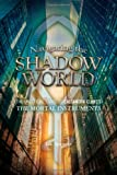 Navigating the Shadow World: The Unofficial Guide to Cassandra Clare's The Mortal Instruments