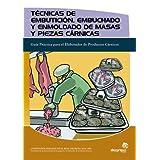Técnicas de embutición, embuchado y enmoldado de masas y piezas cárnicas: Guía práctica para el elaborador de...