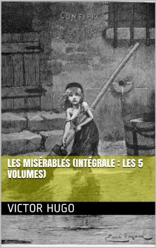 Victor Hugo - Les Misérables (Intégrale : Les 5 Volumes) (French Edition)