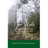 The Walk: Reflections on Life and Faith from the Appalachian Trail ~ Randy Motz