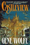 Castleview (0312863047) by Gene Wolfe