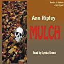 Mulch: A Gardening Mystery (       UNABRIDGED) by Ann Ripley Narrated by Lynda Evans