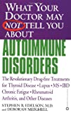 img - for What Your Doctor May Not Tell You About(TM): Autoimmune Disorders: The Revolutionary Drug-free Treatments for Thyroid Disease, Lupus, MS, IBD, Chronic Fatigue, Rheumatoid Arthritis, and Other Diseases book / textbook / text book