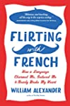 Flirting With French: How a Language...