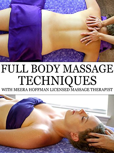 Full Body Massage Therapy Techniques