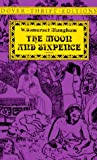 The Moon and Sixpence (Dover Thrift Editions) (0486287319) by W. Somerset Maugham