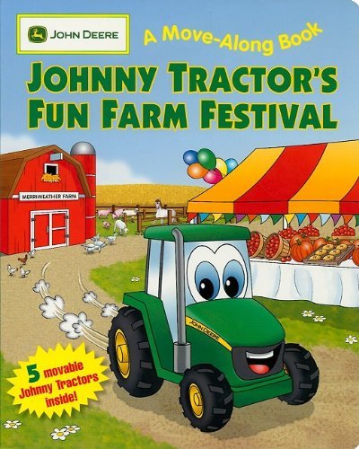 Johnny Tractor'S Fun Farm Festival: (John Deere A Move-Along Book) (John Deere Move-Along Books)