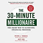 The 30-Minute Millionaire: The Smart Way to Achieving Financial Freedom   Peter Tanous