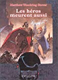 Les heros meurent aussi (French Edition) (2841721582) by Matthew Woodring Stover