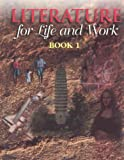 img - for Literature for Life and Work : Book 1 book / textbook / text book