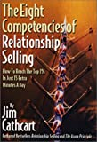 img - for The Eight Competencies of Relationship Selling: How to Reach the Top 1% in Just 15 Extra Minutes a Day book / textbook / text book