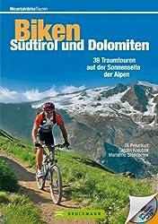 Mountainbike Touren Südtirol und Dolomiten: Die besten Singletrails und Downhillstrecken - der Mountainbikeführer für die Sonnenseite der Alpen mit 38 ... Roadbooks, Höhenprofilen und GPS-Tracks