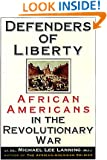 Defenders of Liberty: African Americans in the Revolutionary War