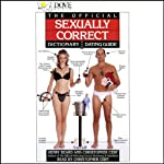 The Official Sexually Correct Dictionary and Dating Guide | Henry Beard,Christopher Cerf