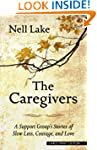 The Caregivers: A Support Group's Sto...