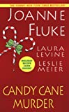 Candy Cane Murder: Candy Cane Murder/The Dangers of Candy Canes/Candy Canes of Christmas Past