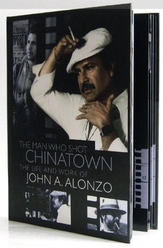 the-man-who-shot-chinatown-the-life-and-work-of-john-a-alonzo-by-richard-dreyfuss