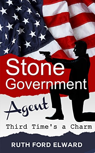 Stone - Government Agent 'Third Time's a Charm' by Ruth Ford Elward ebook