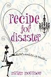 Miriam Morrison Recipe For Disaster